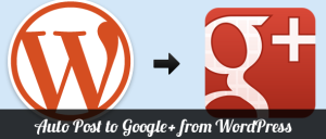 cara membuat auto post dari wordpress ke google plus