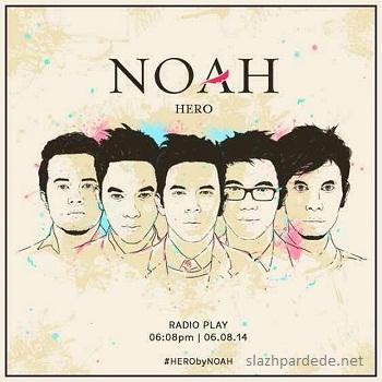 Lirik Lagu Noah - Hero - slazhpardede.net