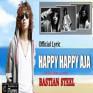 Lirik Lagu Bastian Steel - Happy Happy Aja (H2A)