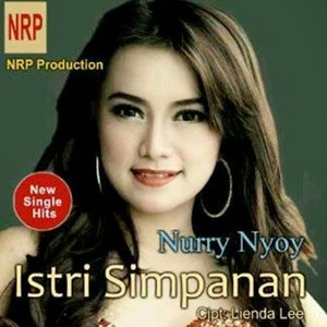 Lirik Nurry Nyoy Istri Simpanan