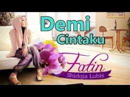Lirik Fatin Shidqia Lubis Demi Cintaku