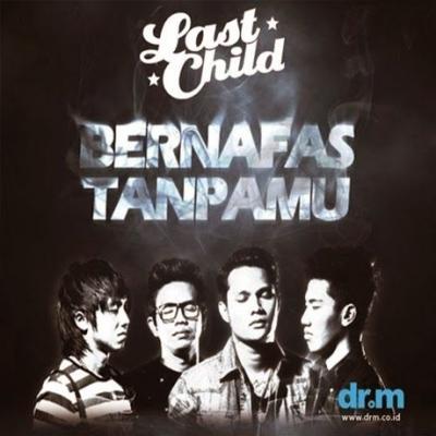 Lirik Lagu Last Child - Bernafas Tanpamu