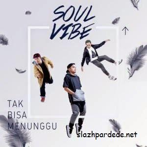 Lirik lagu Soulvibe - Tak Bisa Menunggu