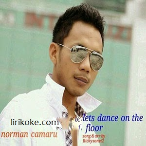 lirik lagu Noorman Camaru - Lets Dance On The Floor