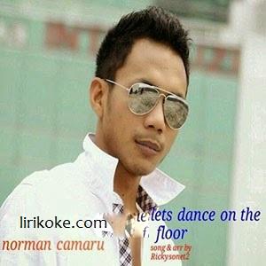 lirik lagu Noorman Camaru - Lets Dance On The Floor