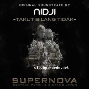 Lirik Lagu Nidji - Takut Bilang Tidak ( ost SUPERNOVA )