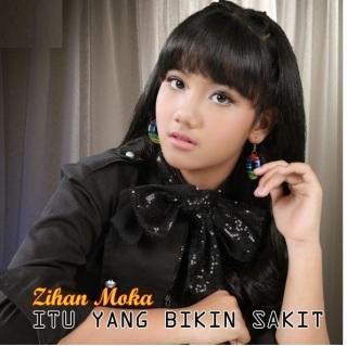 Zihan Moka - Itu Yang Bikin Sakit