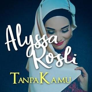 Alyssa Rosli - Tanpa Kamu
