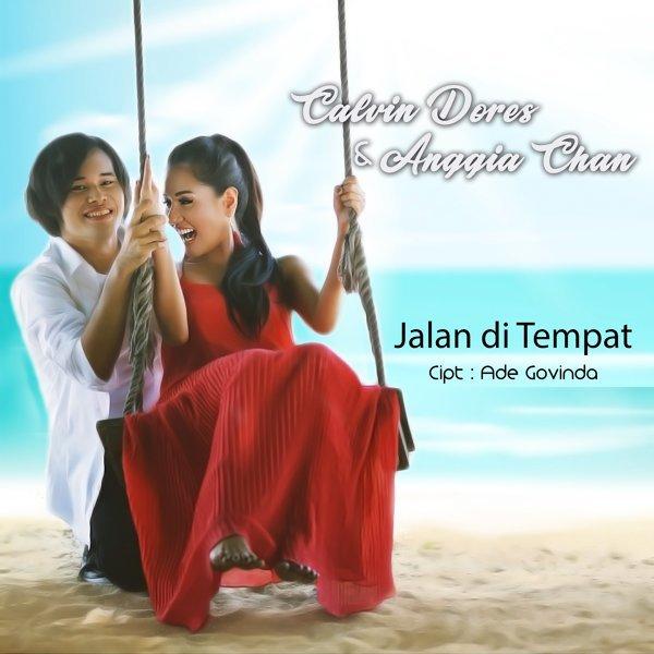 Lirik Lagu Calvin Dores ft. Anggia Chan - Jalan Ditempat