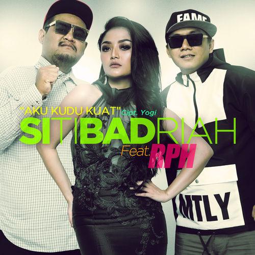 Siti Badriah - Aku Kudu Kuat (feat RPH).jpg