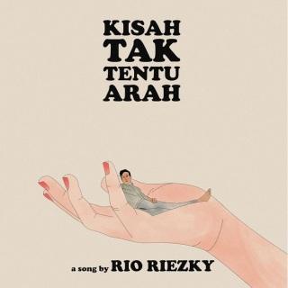 Rio Riezky - Kisah Tak Tentu Arah
