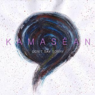 Kamasean - Don't Say Sorry