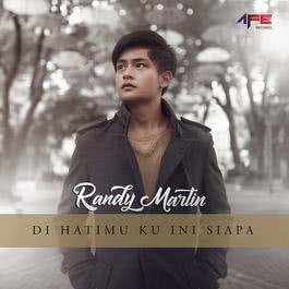Randy Martin - Di Hatimu Ku Ini Siapa