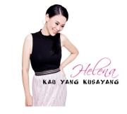Helena - Kau Yang kusayang