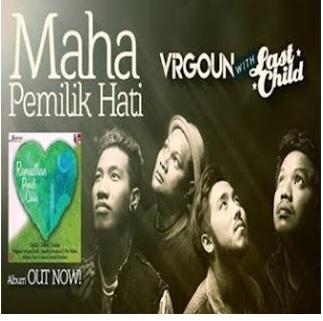 Lirik Lagu Virgoun X Last Child - Maha Pemilik Hati